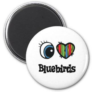 I Love (Heart) Bluebirds Magnet
