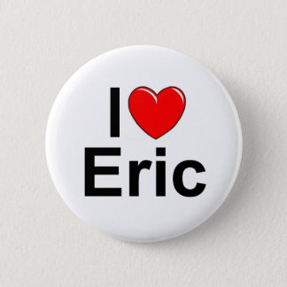 I Love (Heart) Eric 6 Cm Round Badge