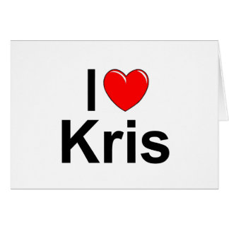 I Love (Heart) Kris Card