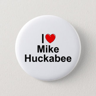 I Love (Heart) Mike Huckabee 6 Cm Round Badge