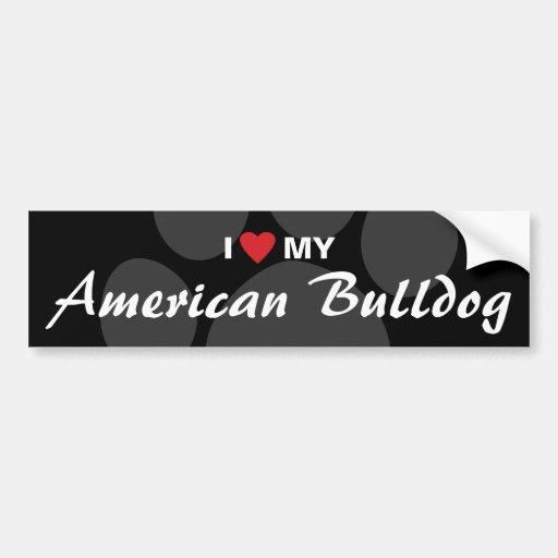 I Love (Heart) My American Bulldog Bumper Sticker