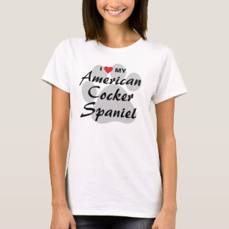 I Love (Heart) My American Cocker Spaniel T-Shirt
