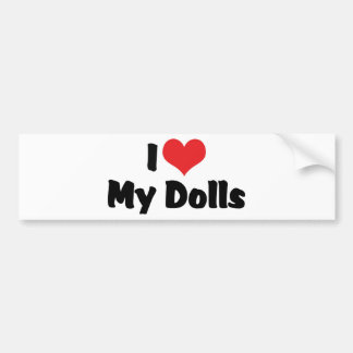 I Love Heart My Dolls - Doll Collecting Bumper Sticker