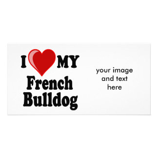 I Love (Heart) My French Bulldog Dog Personalized Photo Card