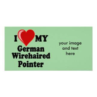 I Love (Heart) My German Wirehaired Pointer Dog Customized Photo Card