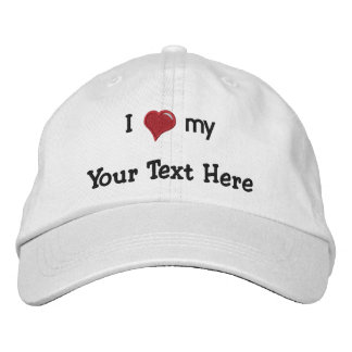 I love (heart) my  - Make It Own - Customized Embroidered Hat