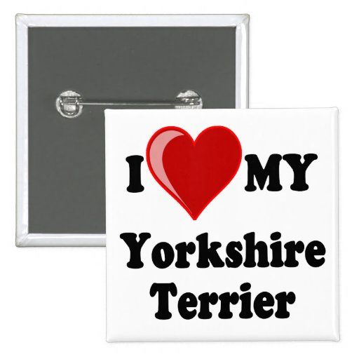 I Love (Heart) My Yorkshire Terrier Dog Button