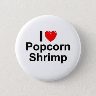 I Love Heart Popcorn Shrimp 6 Cm Round Badge