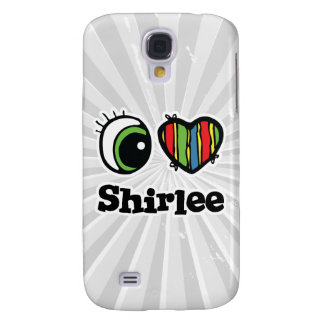 I Love (Heart) Shirlee Samsung Galaxy S4 Cases