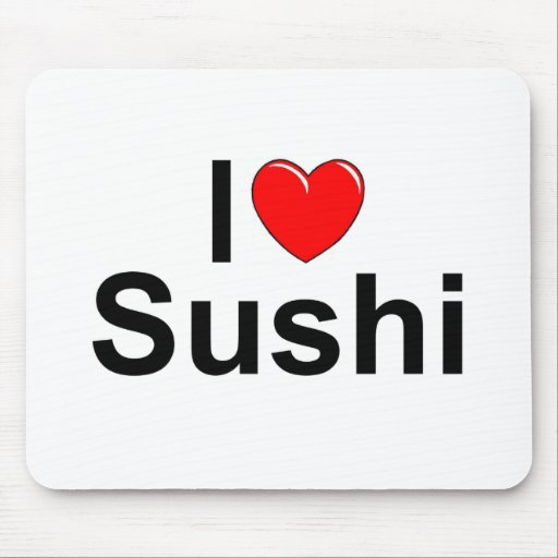 I Love (Heart) Sushi Mouse Pads
