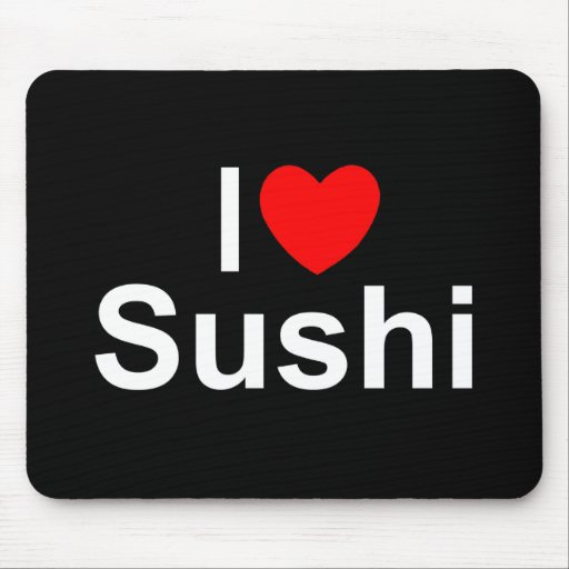 I Love (Heart) Sushi Mousepads