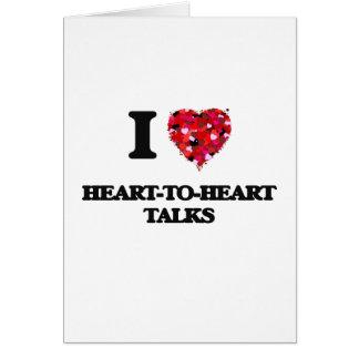 I Love Heart-To-Heart Talks Greeting Card