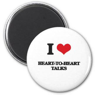 I love Heart-To-Heart Talks Fridge Magnet