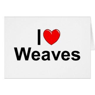 I Love (Heart) Weaves Card
