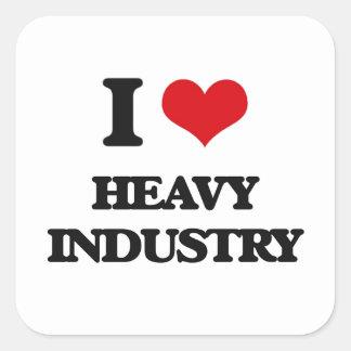 I love Heavy Industry Square Sticker