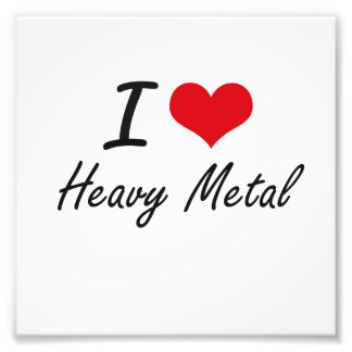 I love Heavy Metal Photo Print