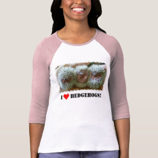 I LOVE HEDGEHOGS! T-Shirt
