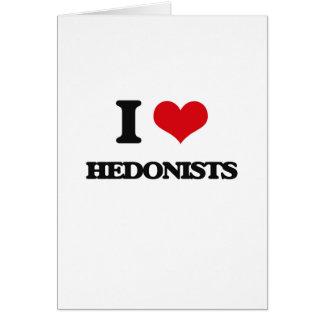 I love Hedonists Greeting Card