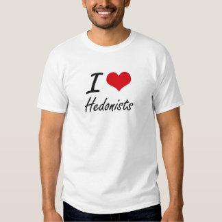 I love Hedonists T Shirts
