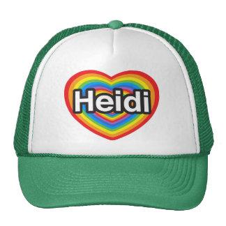 I love Heidi. I love you Heidi. Heart Trucker Hat