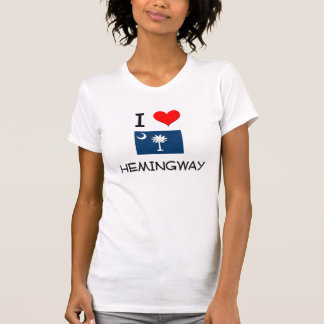 I Love Hemingway South Carolina Tee Shirts