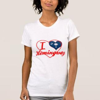 I Love Hemingway South Carolina T Shirts