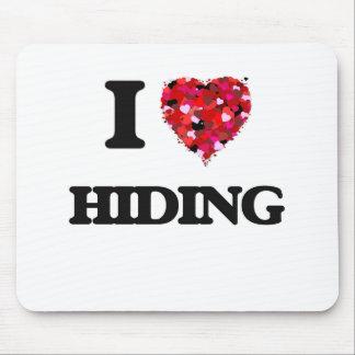 I Love Hiding Mouse Pad