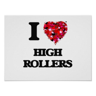 I Love High Rollers Poster