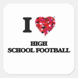 I love High School Football Square Sticker