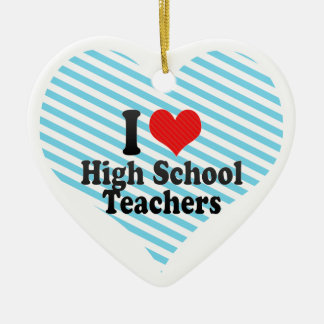 I Love High School Teachers Christmas Ornaments