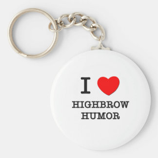 I Love Highbrow Humor Basic Round Button Key Ring