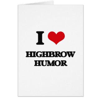 I love Highbrow Humor Greeting Card