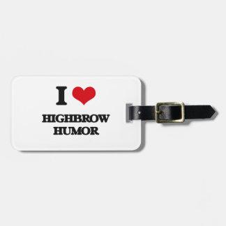 I love Highbrow Humor Tags For Bags