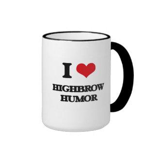 I love Highbrow Humor Mugs