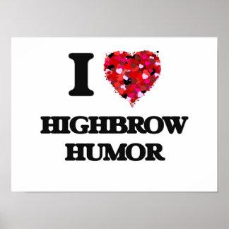 I Love Highbrow Humor Poster