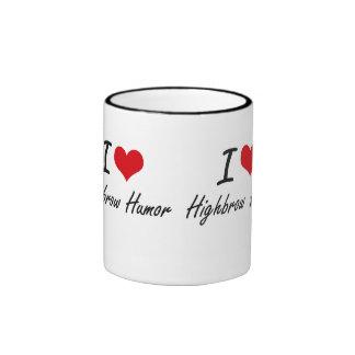 I love Highbrow Humor Ringer Mug