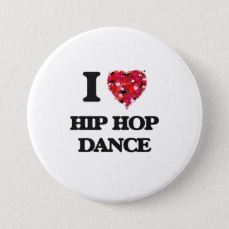 I Love Hip Hop Dance 7.5 Cm Round Badge