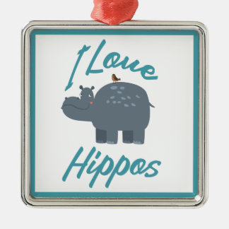 I Love Hippos Cute Kid Friendly Hippo Design Silver-Colored Square Decoration