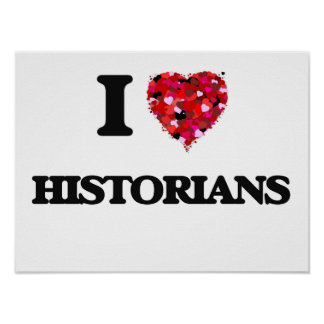 I Love Historians Poster