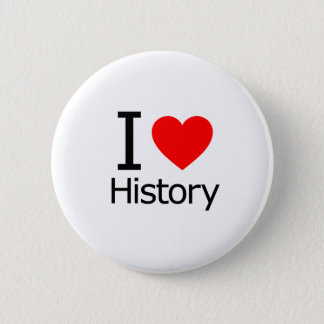 I Love History 6 Cm Round Badge