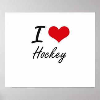 I love Hockey Poster
