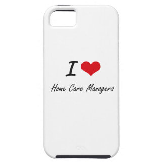 I love Home Care Managers iPhone 5 Cover