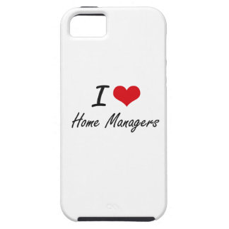 I love Home Managers iPhone 5 Case