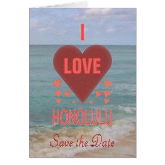 I Love Honolulu Hawaii Save the Date Beach Wedding Greeting Cards