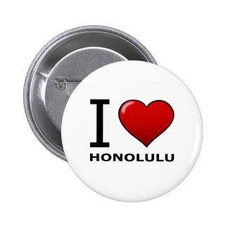 I LOVE HONOLULU HI - HAWAII PINBACK BUTTONS