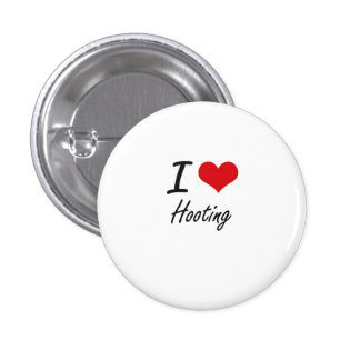 I love Hooting 3 Cm Round Badge
