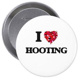 I Love Hooting 10 Cm Round Badge
