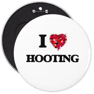 I Love Hooting 6 Cm Round Badge