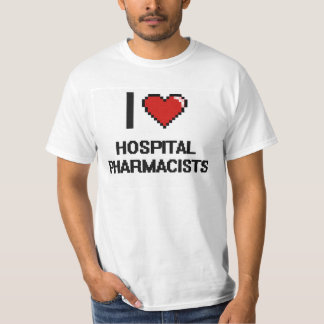 I love Hospital Pharmacists T-Shirt