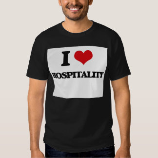 I love Hospitality T-shirts